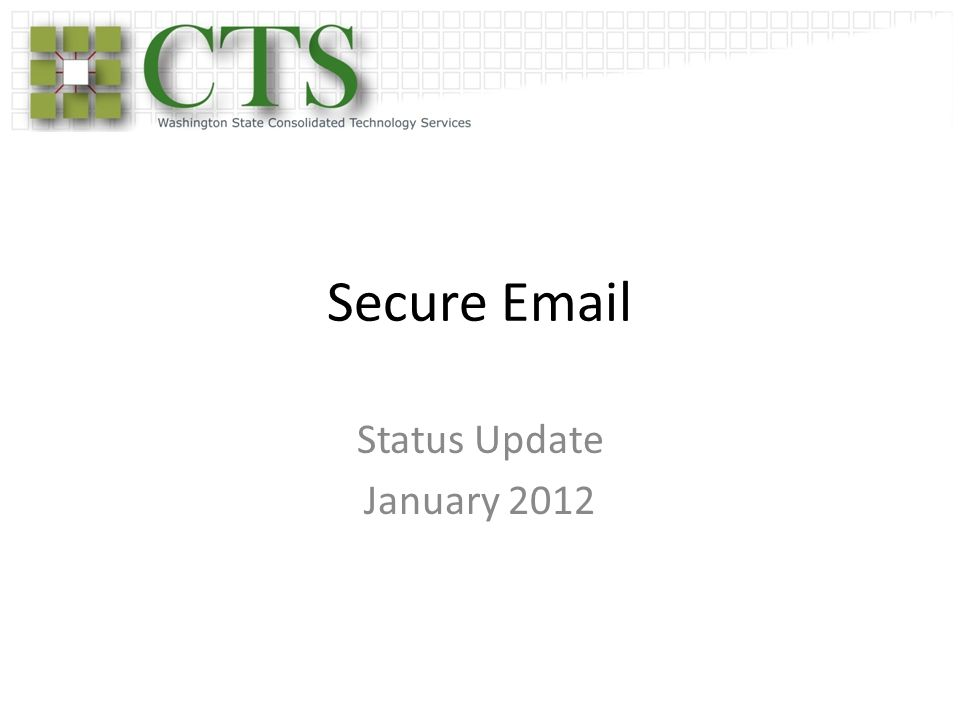 Secure Email Status Update January 2012
