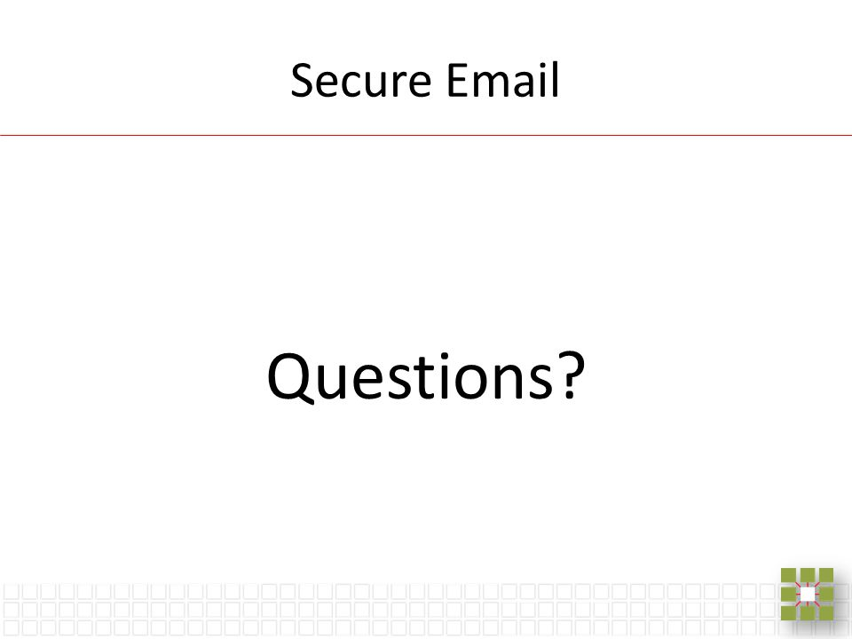 Secure Email Questions?