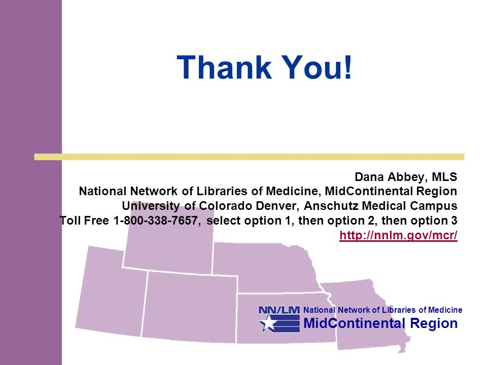 National Network of Libraries of Medicine MidContinental Region Thank You.
