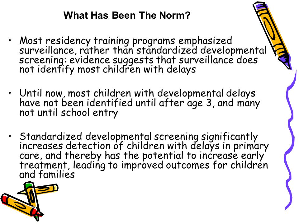 Most residency training programs emphasized surveillance, rather than standardized developmental screening: evidence suggests that surveillance does n
