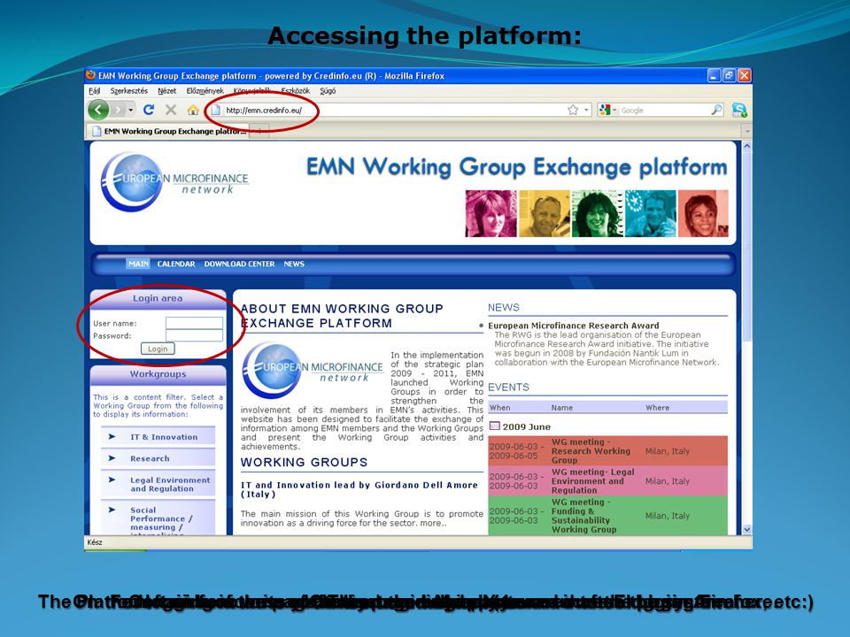 The Platform can be accessed at: emn.credinfo.eu (you can use Explorer, Firefox, etc:) Accessing the platform: This page will appear: On the left side of the page is the Login Area.