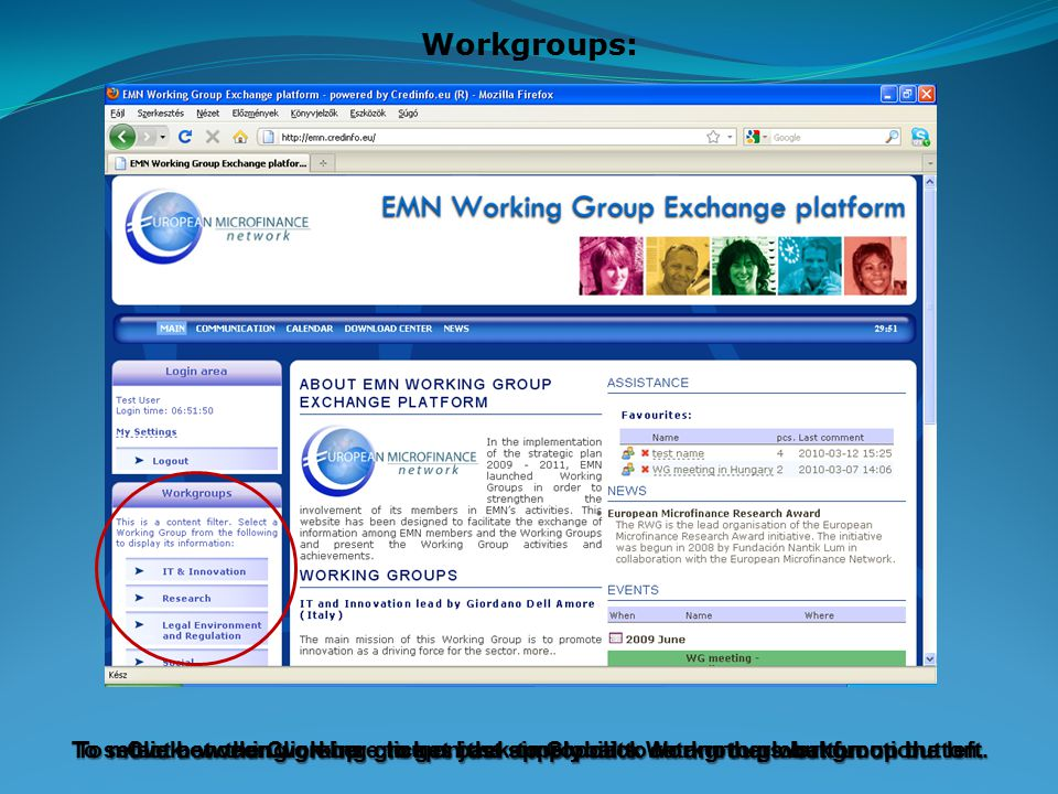 Workgroups: To select a working group, click on the appropriate Workgroups button on the left.