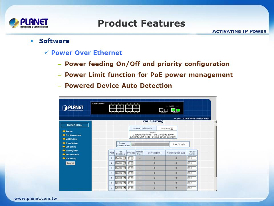 www.planet.com.tw Product Features  Easy use / Convenient Smart Utility