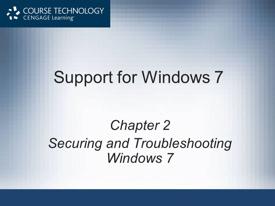 Supporting Windows 7 Solving Windows 7 Startup Problems (cont'd.) Windows RE –Is a lean operating system –Can be launched to solve Windows startup problems after other tools available on the Advanced Boot Options menu have failed In Windows 7, Windows RE is installed on the hard drive and available on the Advanced Boot Options menu 22
