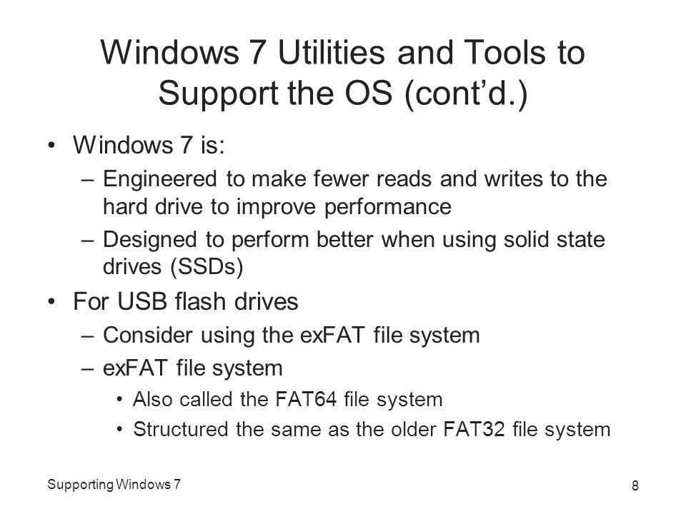 Supporting Windows 7 Summary (cont'd.) Boot options remain the same as Vista with Windows Recovery Environment (RE) added as a new option.