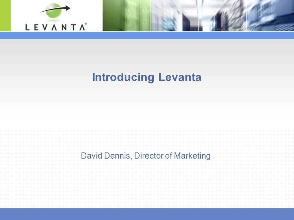 1 Introducing Levanta David Dennis, Director of Marketing