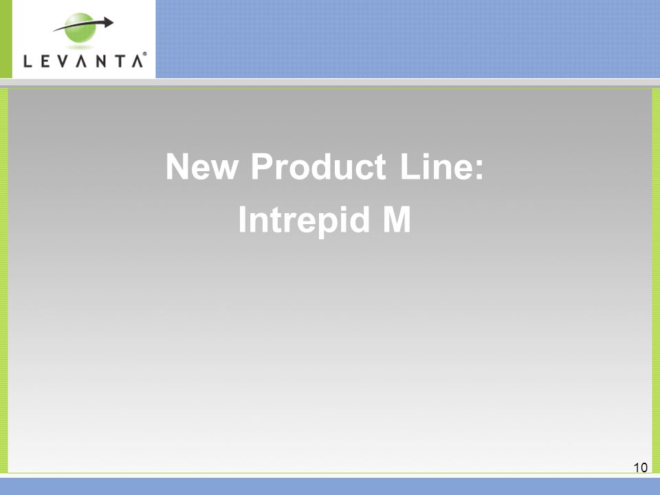 15 New Product Line: Intrepid M 10