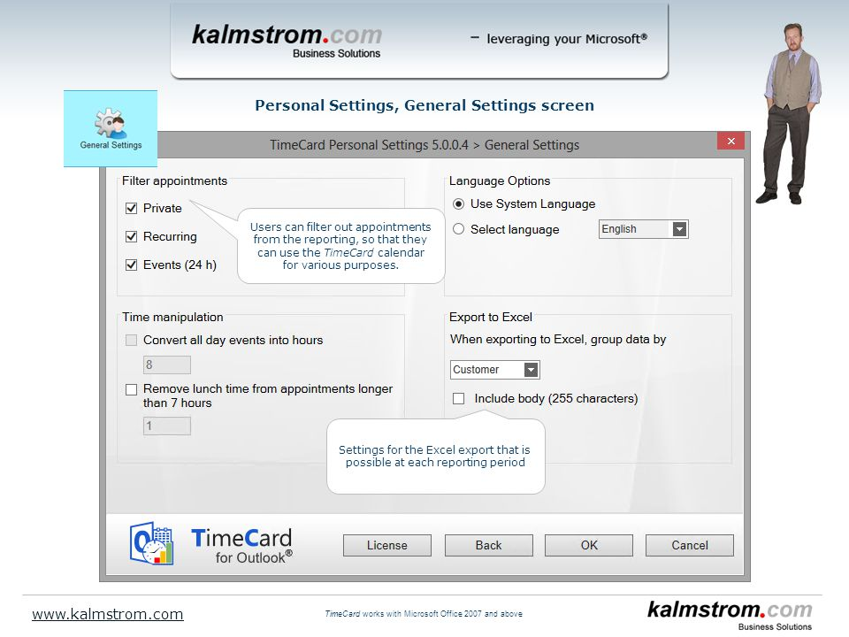Settings for the Excel export that is possible at each reporting period Personal Settings, General Settings screen www.kalmstrom.com TimeCard works wi