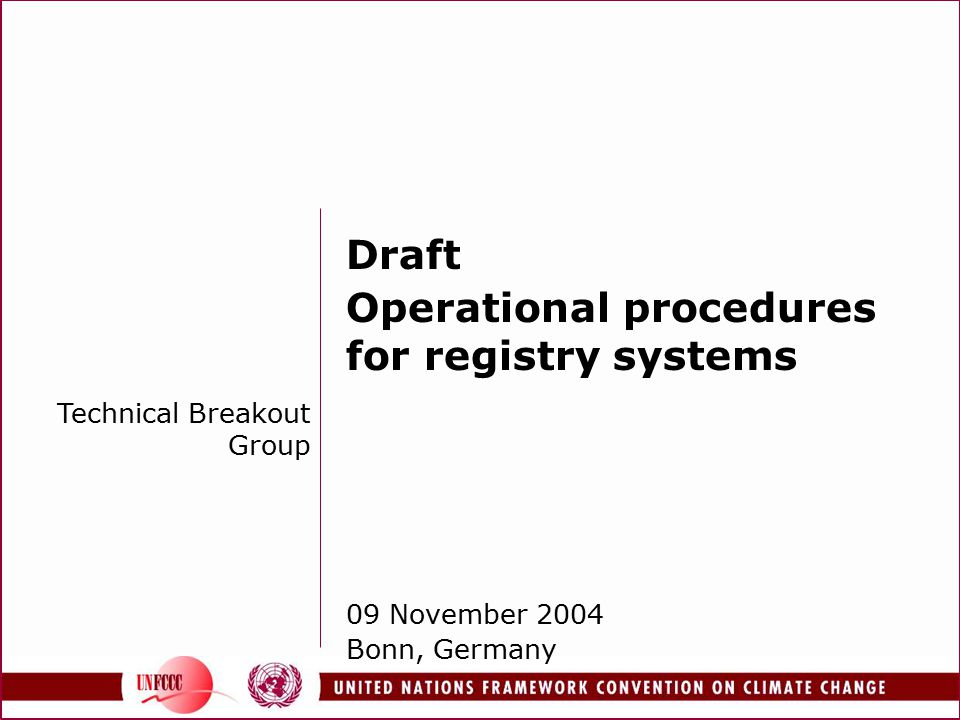 Draft Operational procedures for registry systems 09 November 2004 Bonn, Germany Technical Breakout Group