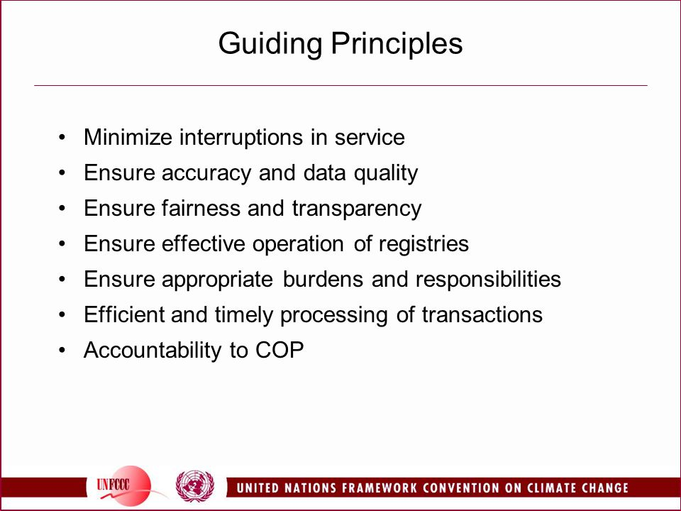 Guiding Principles Minimize interruptions in service Ensure accuracy and data quality Ensure fairness and transparency Ensure effective operation of r