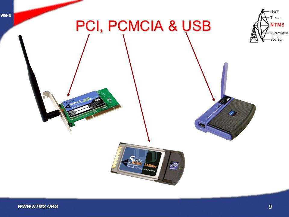 W5HN North Texas Microwave Society NTMS WWW.NTMS.ORG 9 PCI, PCMCIA & USB