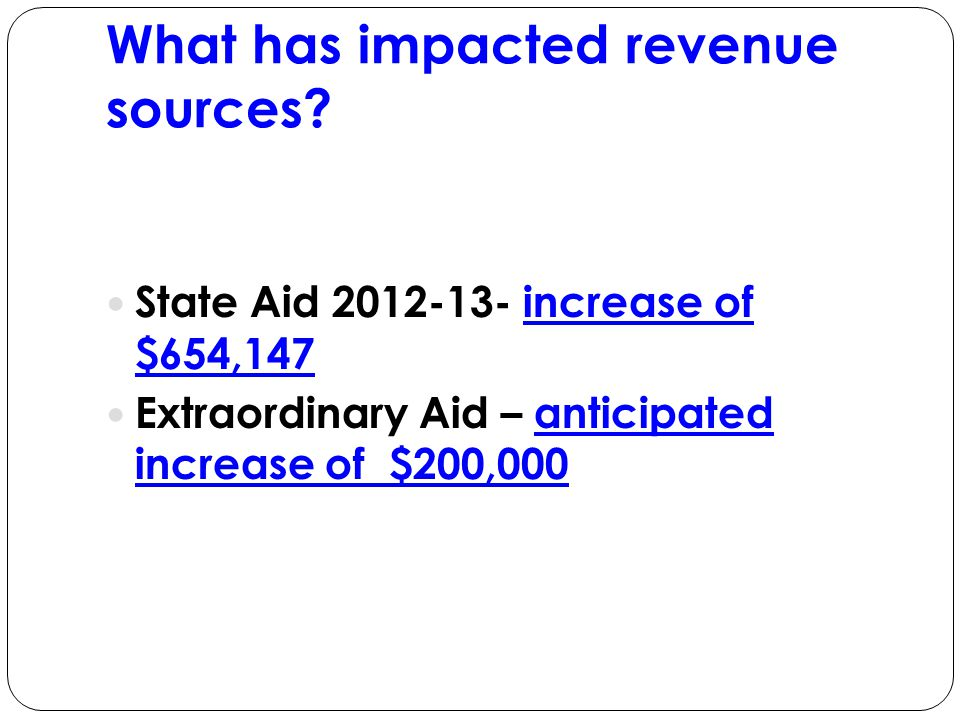 What has impacted revenue sources.