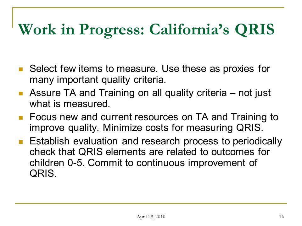 April 29, 2010 16 Work in Progress: California's QRIS Select few items to measure.