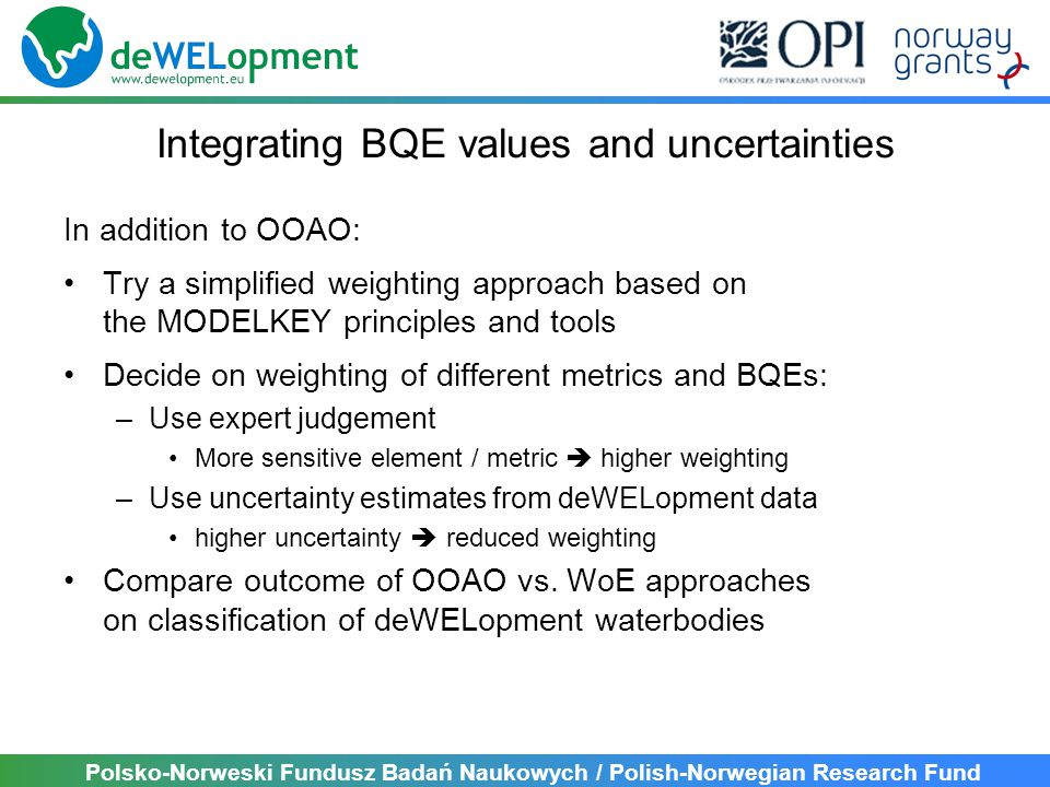 Polsko-Norweski Fundusz Badań Naukowych / Polish-Norwegian Research Fund Integrating BQE values and uncertainties In addition to OOAO: Try a simplifie
