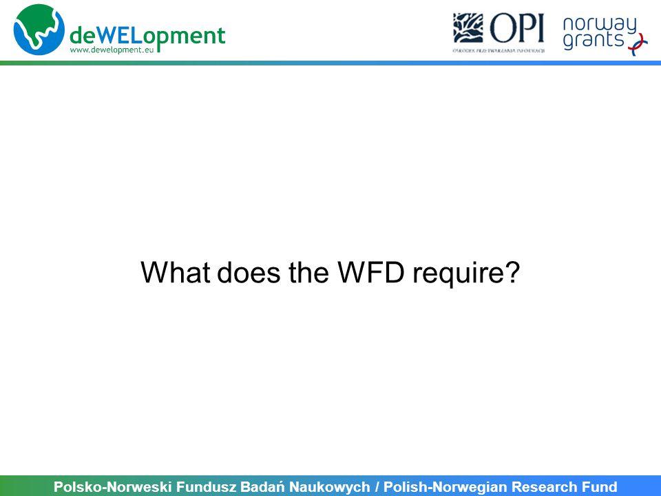 Polsko-Norweski Fundusz Badań Naukowych / Polish-Norwegian Research Fund What does the WFD require