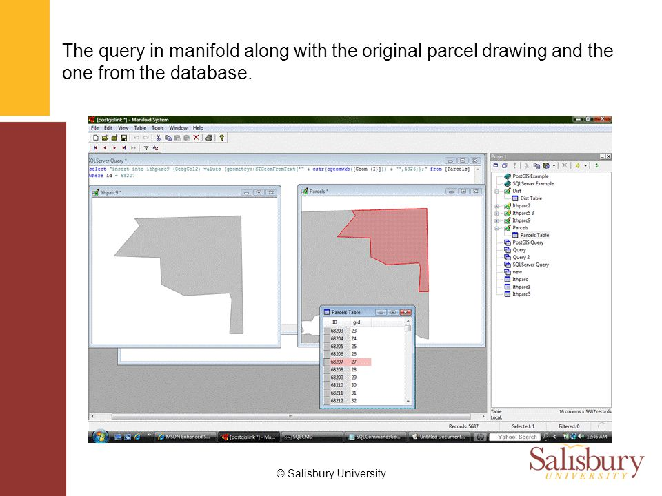 © Salisbury University The query in manifold along with the original parcel drawing and the one from the database.