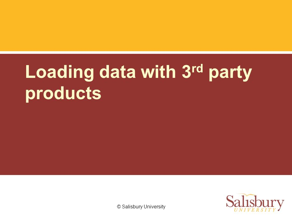 Loading data with 3 rd party products