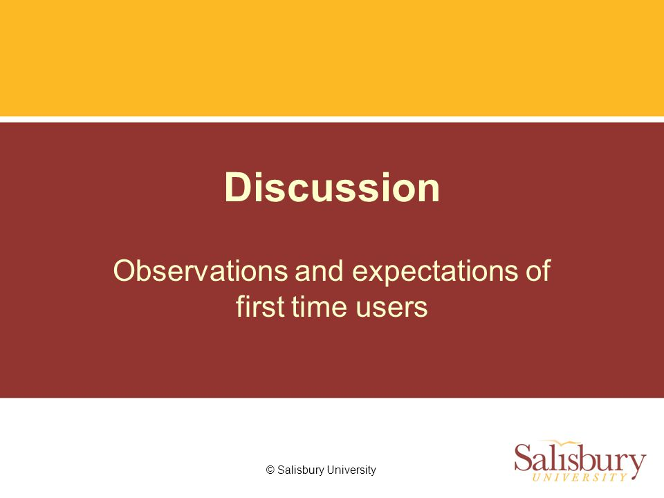 Discussion Observations and expectations of first time users