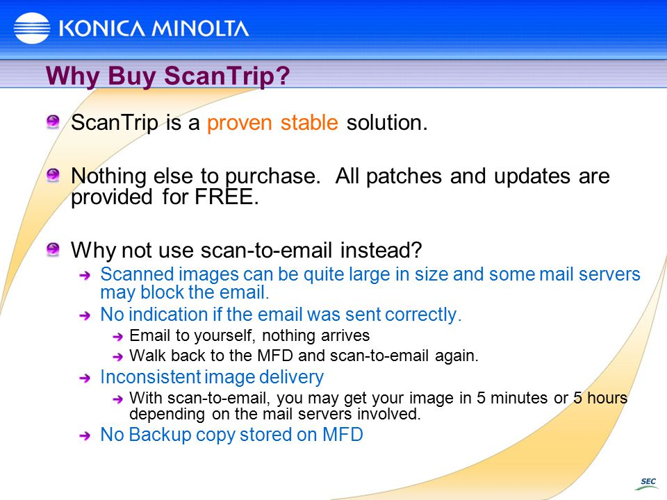 Why Buy ScanTrip. ScanTrip is a proven stable solution.