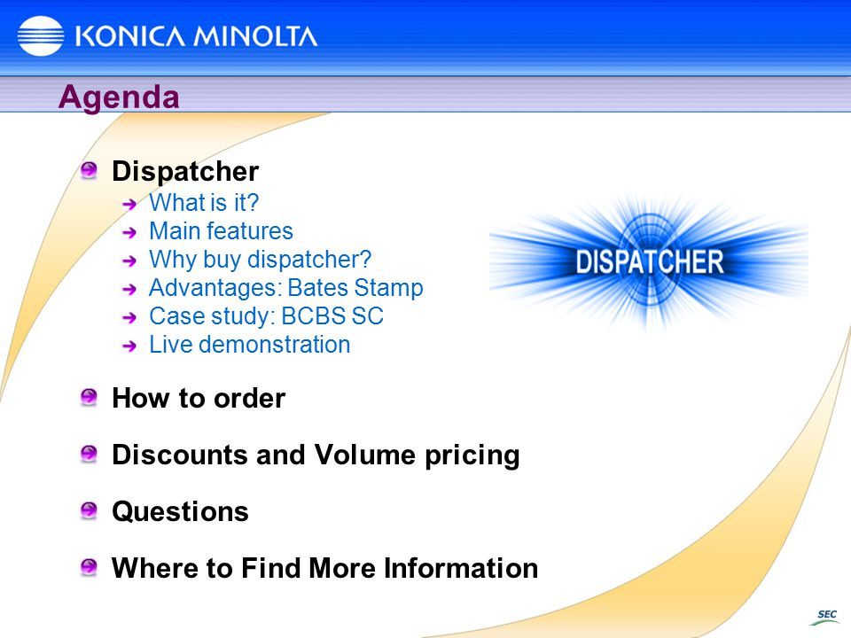 Agenda Dispatcher What is it. Main features Why buy dispatcher.