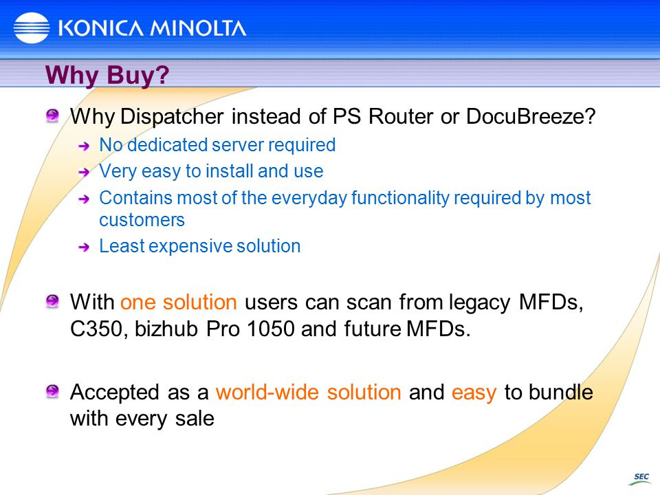 Why Buy. Why Dispatcher instead of PS Router or DocuBreeze.