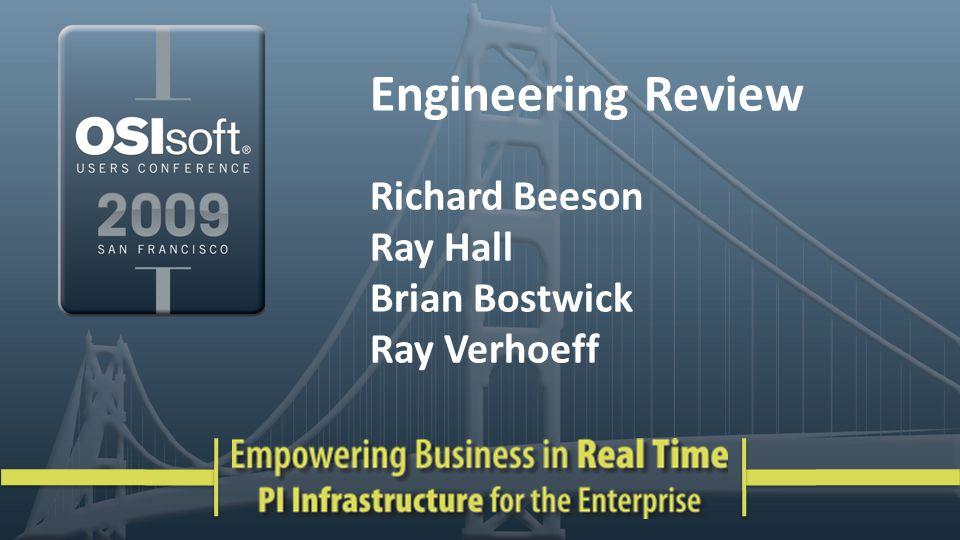 Engineering Review Richard Beeson Ray Hall Brian Bostwick Ray Verhoeff