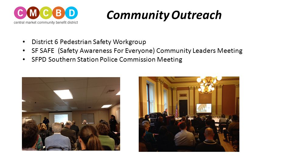 Community Outreach District 6 Pedestrian Safety Workgroup SF SAFE (Safety Awareness For Everyone) Community Leaders Meeting SFPD Southern Station Poli