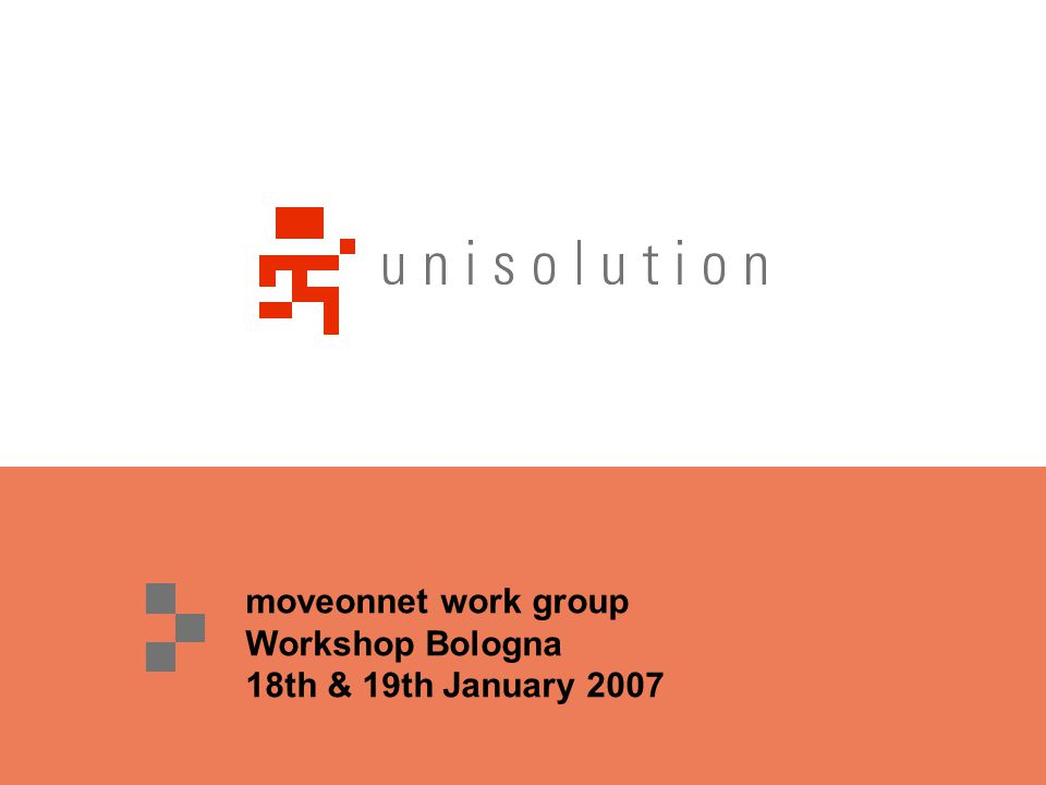moveonnet work group Workshop Bologna 18th & 19th January 2007