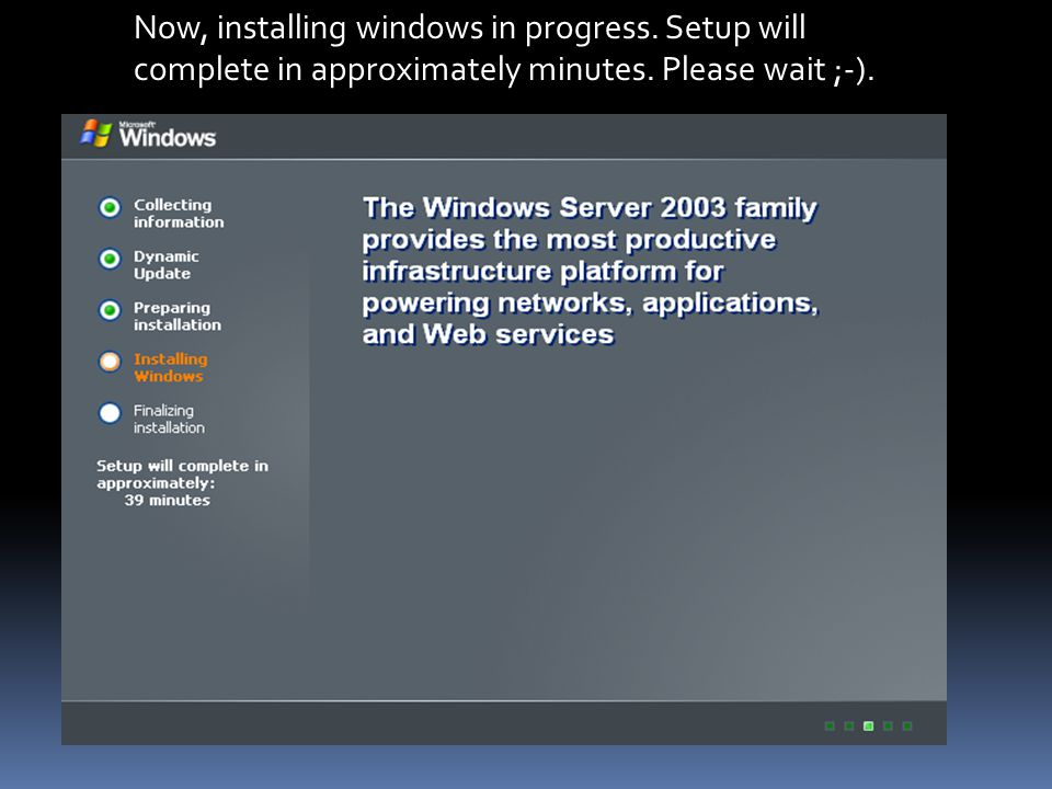 Now, installing windows in progress. Setup will complete in approximately minutes.