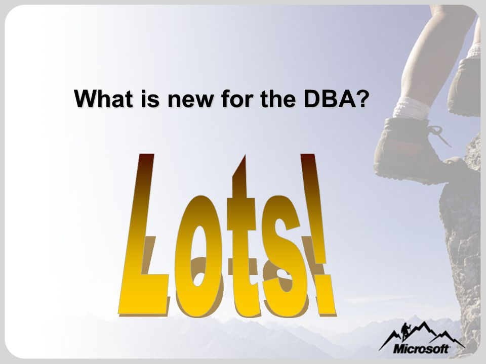 What is new for the DBA?
