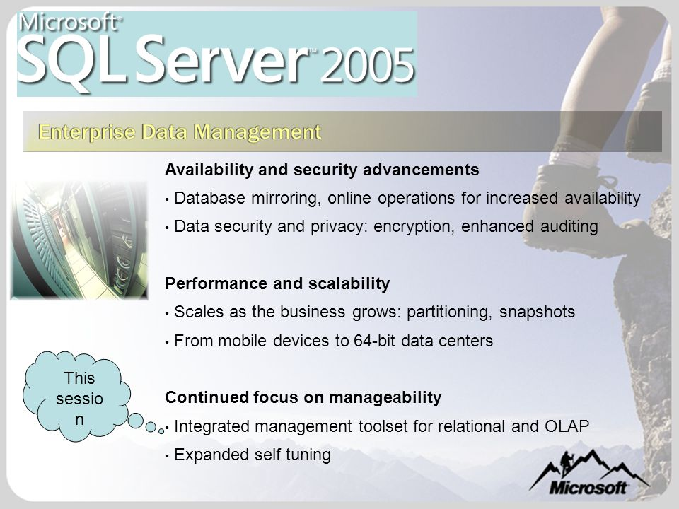 Agenda: SQL Server 2005 Internals and More SQL Packaging – Editions clarified Integrated Data Management Minimizing the Maintenance Window Deployment Tools Management and Performance Tools New Datatypes SQL and CLR Internals Notification Services Full-Text Engine