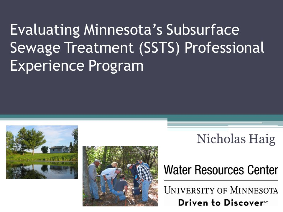 Evaluating Minnesota's Subsurface Sewage Treatment (SSTS) Professional Experience Program Nicholas Haig