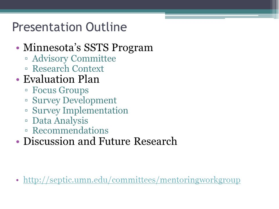 Presentation Outline Minnesota's SSTS Program ▫Advisory Committee ▫Research Context Evaluation Plan ▫Focus Groups ▫Survey Development ▫Survey Implemen