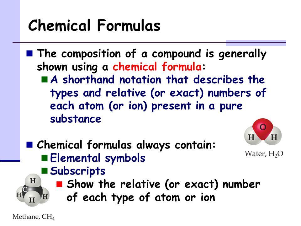 Chemical Formulas Molecular Formula chemical formula that tells the actual number of each type of atom in a molecule Empirical Formula chemical formula that tells the smallest whole number ratio of each type of atom in a molecule Acetic AcidC 2 H 4 O 2 CH 2 O Ascorbic AcidC 6 H 8 O 6 C 3 H 4 O 3 Sodium SulfateNa 2 SO 4