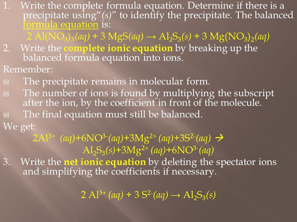 1. Write the complete formula equation.