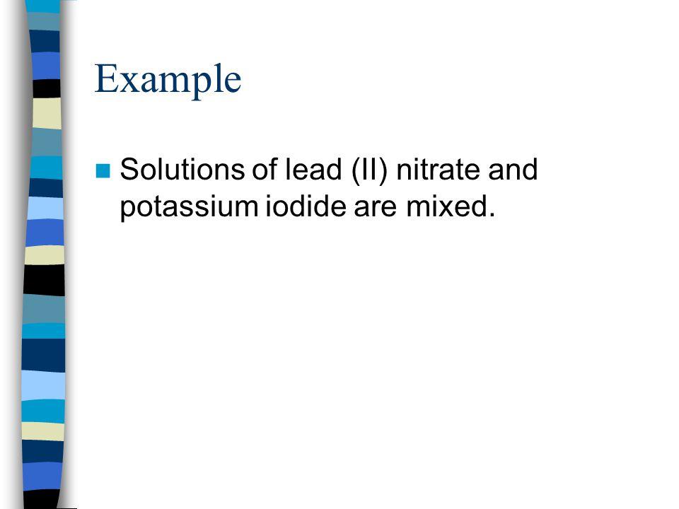 Non ionic equation Pb(NO 3 ) 2 + KI --->PbI 2 + KNO 3 22(aq) (s)