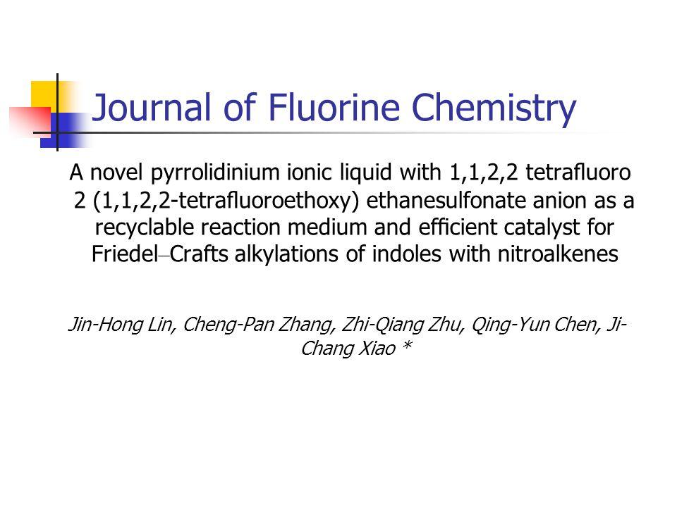 Journal of Fluorine Chemistry A novel pyrrolidinium ionic liquid with 1,1,2,2 tetrafluoro 2 (1,1,2,2-tetrafluoroethoxy) ethanesulfonate anion as a recyc