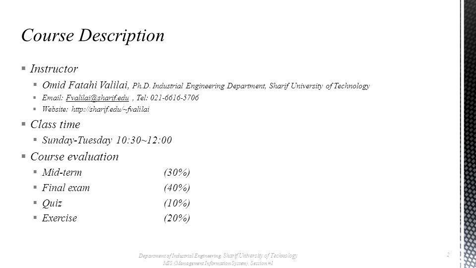  Mid-term session:  Tuesday, 18 th, Azar 1393  Final session:  Sunday, 28 th, Dey 1393  Reference:  William S.