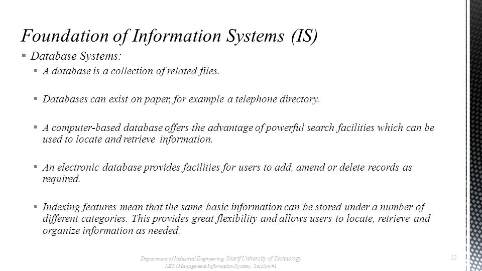  Database Systems:  A database is a collection of related files.