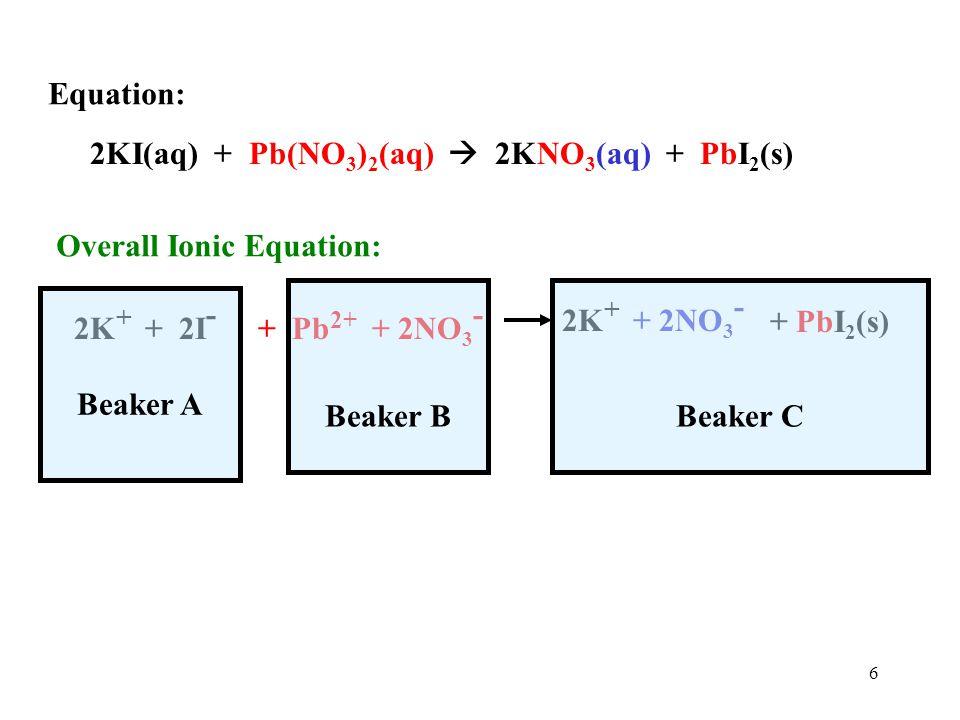 5 KI(aq) + Pb(NO 3 ) 2 (aq)  KNO 3 (aq) + PbI 2 (s)