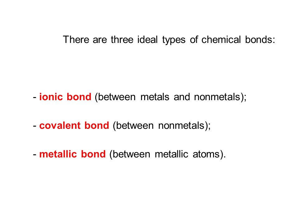 The ionic bond is a type of chemical bond based on the electrostatic attraction forces between ions having opposite charges.