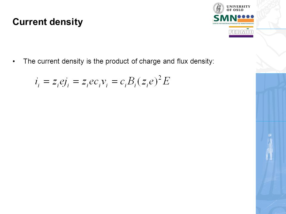 Current density The current density is the product of charge and flux density: