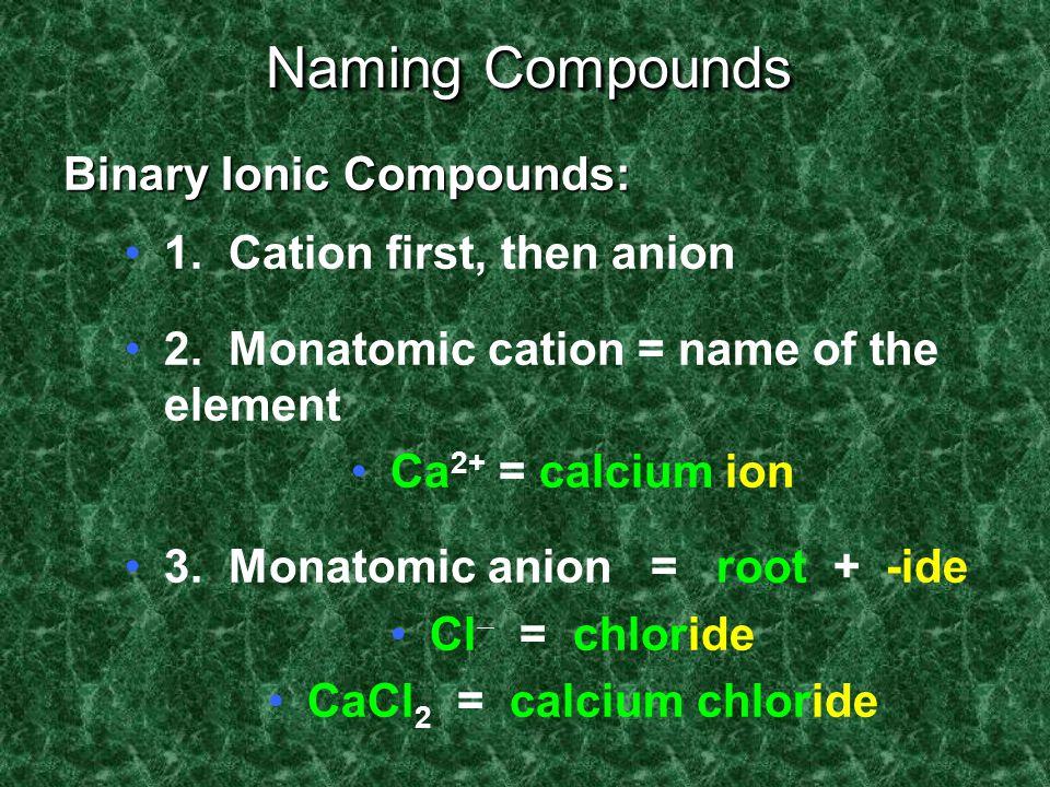 Solution 1. Na +, S 2- b) Na 2 S 2. Al 3+, Cl - a) AlCl 3 3. Mg 2+, N 3- c) Mg 3 N 2
