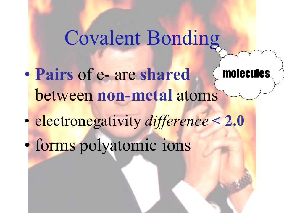 Covalent Bonding Pairs of e- are shared between non-metal atoms electronegativity difference < 2.0 forms polyatomic ions molecules