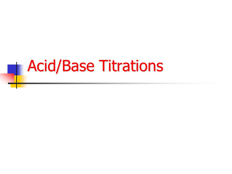 Acid/Base Titrations