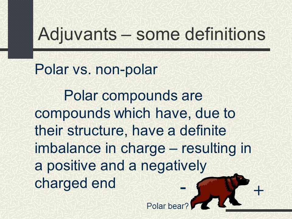 Adjuvants – some definitions Polar vs.