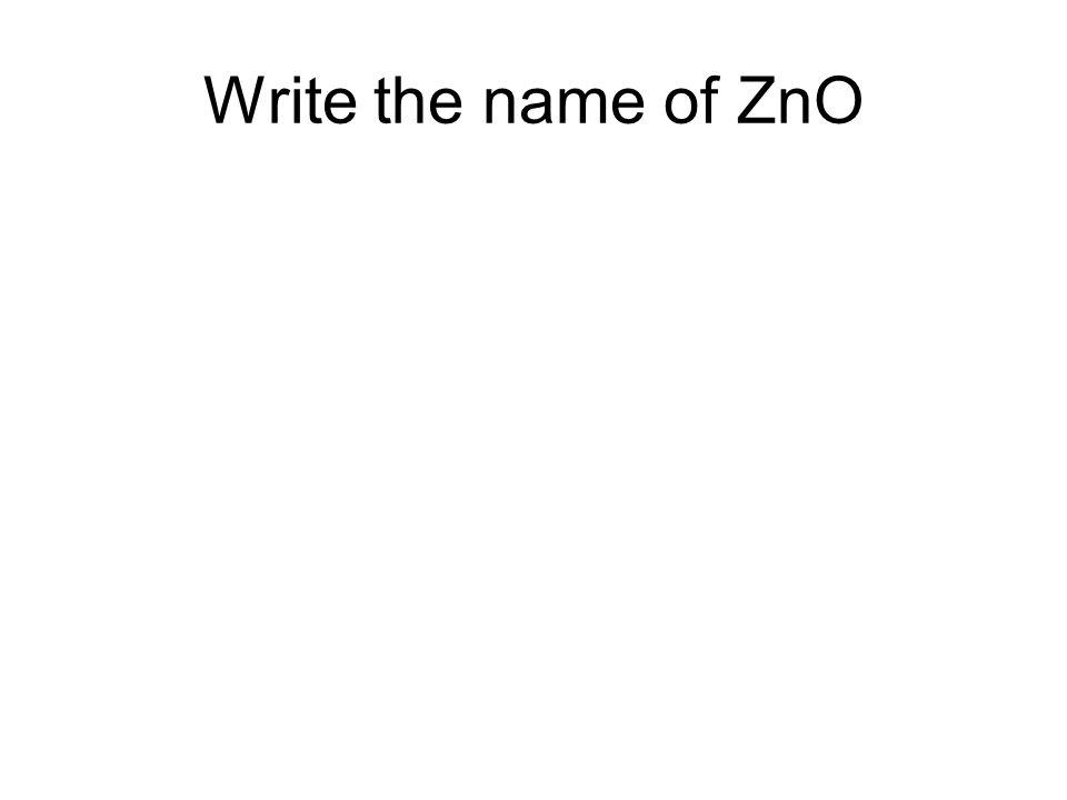 Write the name of ZnO