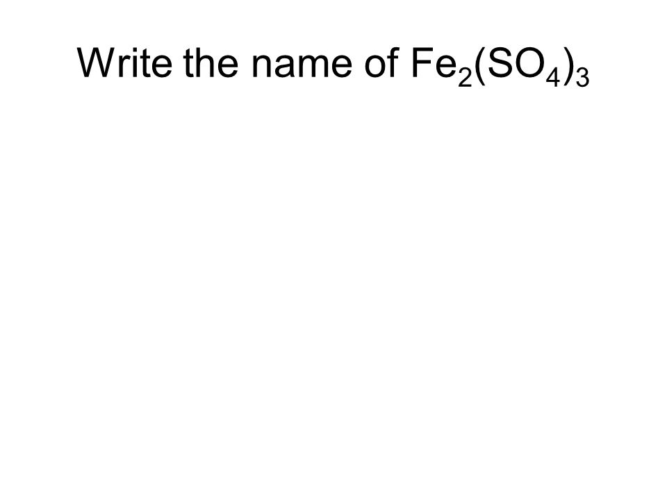 Write the name of Fe 2 (SO 4 ) 3