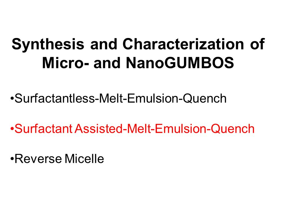 Synthesis and Characterization of Micro- and NanoGUMBOS Surfactantless-Melt-Emulsion-Quench Surfactant Assisted-Melt-Emulsion-Quench Reverse Micelle