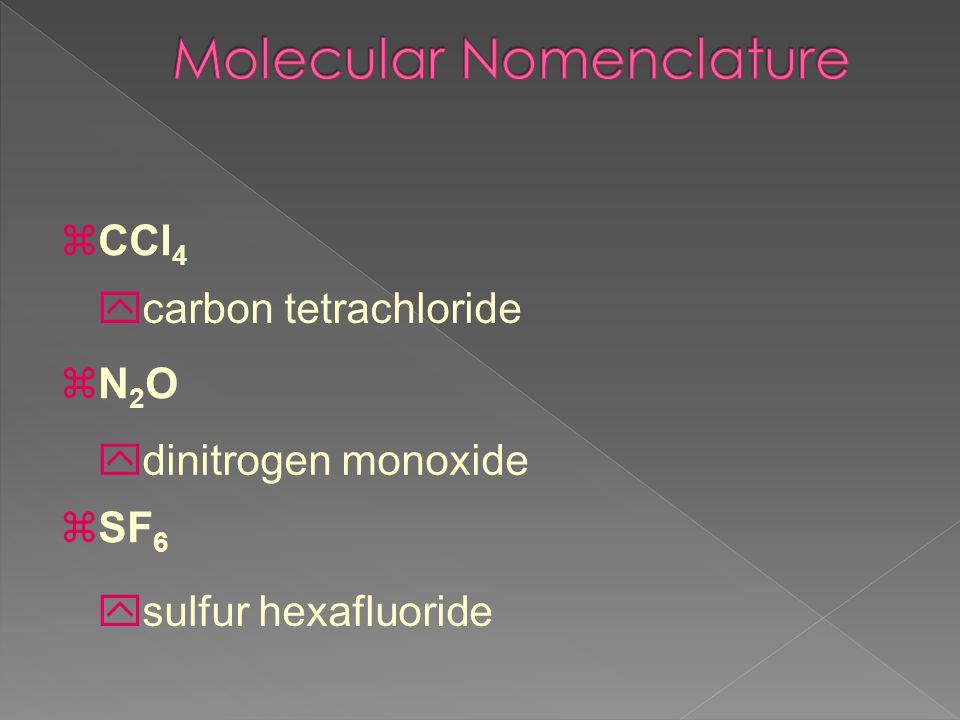 zCCl 4 zN 2 O zSF 6 ycarbon tetrachloride ydinitrogen monoxide ysulfur hexafluoride